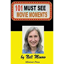 [(101 Must-See Movie Moments)] [Author: Nell Minow] published on (January, 2013)