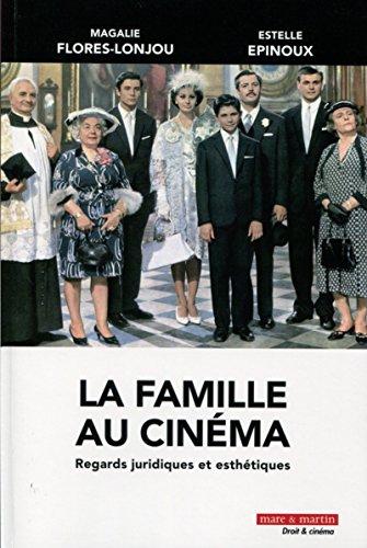 La famille au cinéma: Regards juridiques et esthétiques. par Collectif