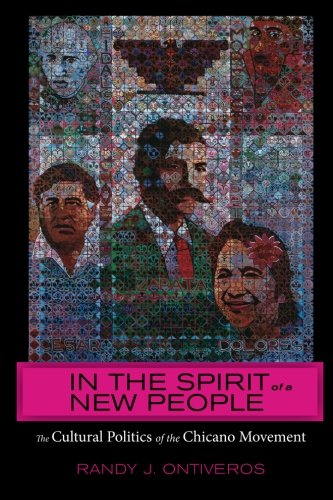 In the Spirit of a New People: The Cultural Politics of the Chicano Movement