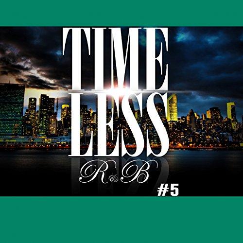 Timeless R&B, Vol. 5 [Explicit]