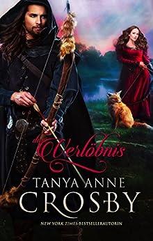 Das Verlöbnis: Eine Mittelalterliche Liebesgeschichte von [Crosby, Tanya Anne]