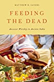 Feeding the Dead: Ancestor Worship in Ancient India