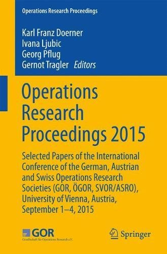 operations-research-proceedings-2015-selected-papers-of-the-international-conference-of-the-german-a