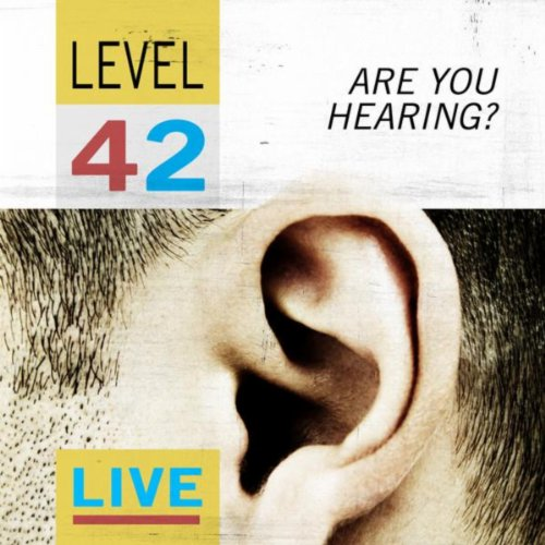 Are You Hearing? - Level 42 Live