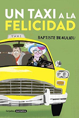 Un taxi a la felicidad (Spanish Edition)