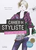 Carnet de styliste : Cultive ton look
