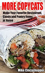 More Copycats: Make Your Favorite Restaurant, Candy and Pantry Items at Home (English Edition)