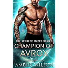 Champion of Avrox: Alien Romance (The Avroxee Mates Series) (English Edition)