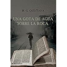Una gota de agua sobre la roca (Spanish Edition)