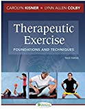 Therapeutic Exercise 6e Foundations and Techniques (Therapeudic Exercise: Foundations and Techniques)