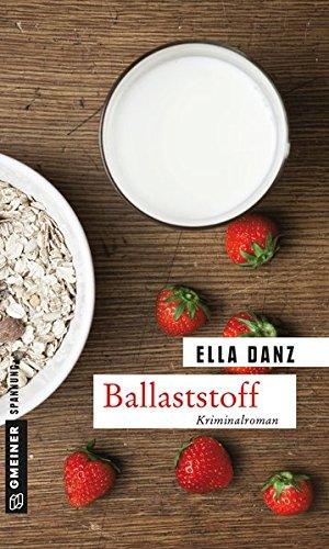 Ballaststoff: Angermüllers sechster Fall (Kriminalromane im GMEINER-Verlag, Band 6)