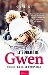 Le souhait de Gwen, tome 1 : La neige éternelle par Noëline