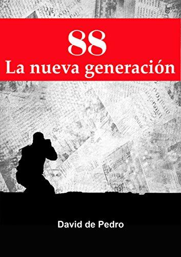 88, LA NUEVA GENERACIÓN por David de Pedro