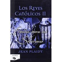 España Para Sus Soberanos. Reyes Católicos (B DE BOLSILLO)