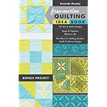 Free-Motion Quilting Idea Book: 155 Mix & Match Designs- Bring 30 Fabulous Blocks to Life- Plus Plans for Sashing, Borders, Motifs & Allover Designs