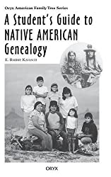 A Student's Guide to Native American Genealogy (Oryx American Family Tree Series) by E. Barrie Kavasch (1996-07-22)