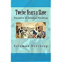 Twelve Years a Slave: Narrative of Solomon Northrup