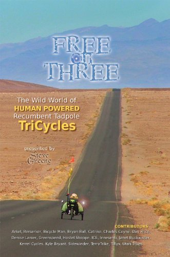 Free on Three: The Wild World of Human Powered Recumbent Tadpole Tricycles (English Edition) por Steve Greene
