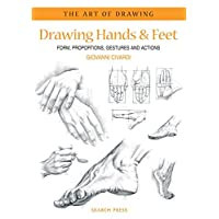 Drawing Hands and Feet: Form, Proportions, Gestures and Actions (Art of Drawing)