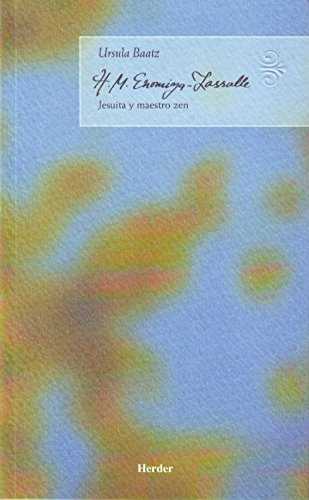 H.M. Enomiya-Lasalle: Jesuita y maestro zen (Maestros espirituales)