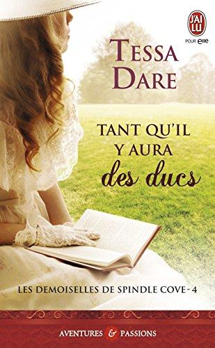 Les demoiselles de Spindle Cove (Tome 4) - Tant qu'il y aura des ducs (French Edition)