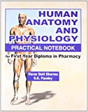 Human Anatomy and Physiology Practical Notebook: For First Year Diploma in Pharmacy: 0