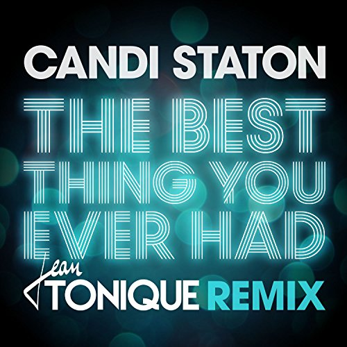 The Best Thing You Ever Had (Jean Tonique Remix)
