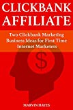 Clickbank Affiliate: Two Clickbank Marketing Business Ideas for First Time Internet Marketers