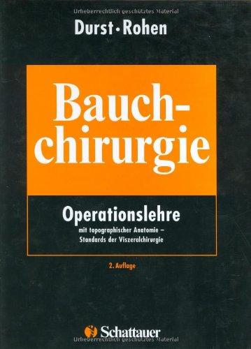 PDF Bauchchirurgie: Operationslehre mit topographischer Anatomie ...