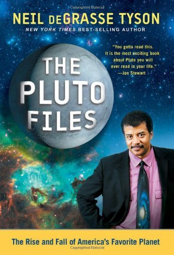 The Pluto Files: The Rise and Fall of America's Favorite Planet by Neil deGrasse Tyson (2009-01-26)