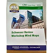 Schweser Review Workshop Mind Maps: 2016 Level 1 CFA
