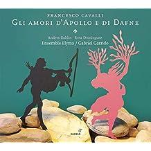 Cavalli: Gli Amori D'Apollo E Di Dafne/ Garrido