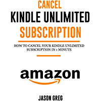 Cancel Kindle Unlimited Subscription: How to Cancel your Kindle Unlimited Subscription in 1 Minute