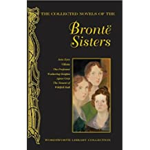 The Collected Novels of the Bronte Sisters (Wordsworth Library Collection)
