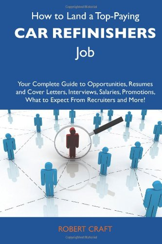 how-to-land-a-top-paying-car-refinishers-job-your-complete-guide-to-opportunities-resumes-and-cover-
