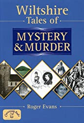 Wiltshire Tales of Mystery and Murder (Mystery & Murder)