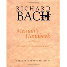 Messiah's Handbook: Reminders for the Advanced Soul - The Lost Book from Illusions