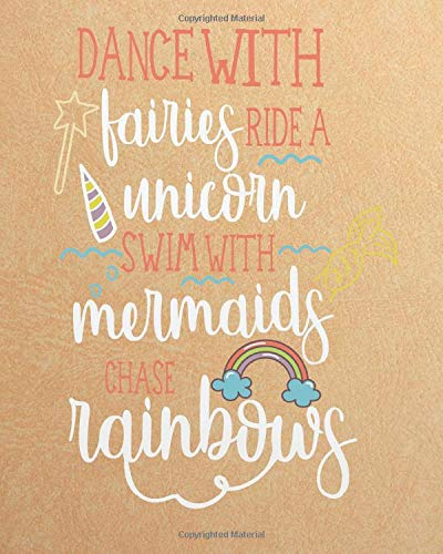 Dance with fairies ride a unicorn swim with mermaids chase rainbows: Dance Teacher quote notebook gift Lined Composition Notebook, Teacher ... teacher appreciation gift book Series)