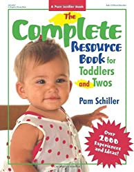 The Complete Resource Book for Toddlers and Twos: Over 2000 Experiences and Ideas (Complete Resource Series) by Pam Schiller (2003-05-01)