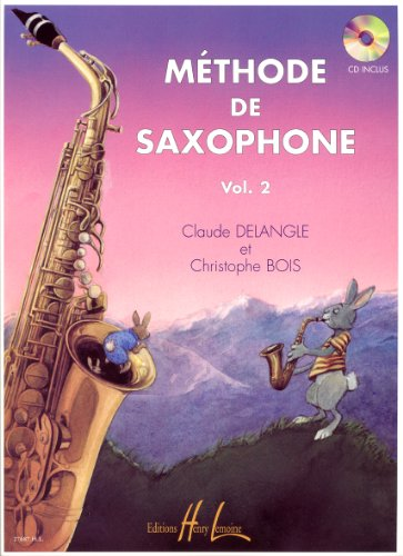 Méthode de saxophone Volume 2 par Claude Delangle, Christophe Bois