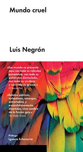 Mundo cruel (Narrativa en lengua española) por Luis Negrón