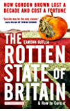 The Rotten State of Britain: How Gordon Lost a Decade and Cost a Fortune