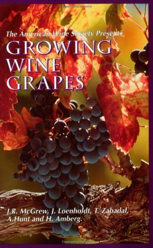 The American Wine Society Presents: Growing Wine Grapes by J. R. McGrew (1994-09-01)