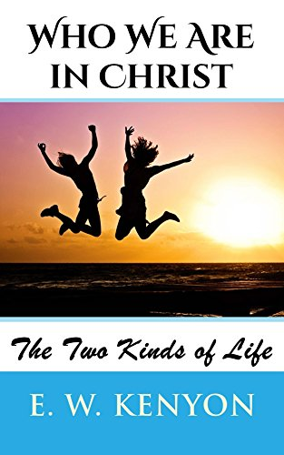 PDF Gratis Who We Are in Christ: The Two Kinds of Life
