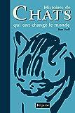 Histoires de Chats qui ont changé le monde