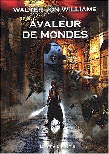 Avaleur de mondes par Walter Jon Williams