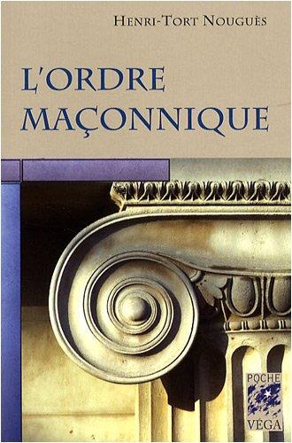 L'ordre maçonnique par Henri Tort-Nouguès