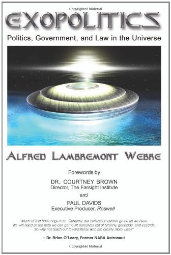 Portada del libro Exopolitics: Politics, Government, and Law in the Universe by JD, MEd, Alfred Lambremont Webre (2005-04-01)