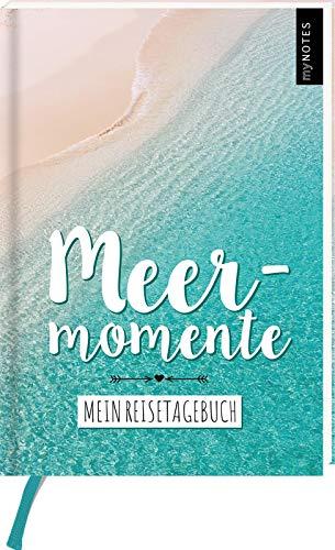 myNOTES Meermomente - Mein Reisetagebuch: Eintragbuch für die schönsten Urlaubserinnerungen und Fotos deiner Reisen