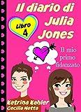 Il diario di Julia Jones - Libro 4 - Il mio primo fidanzato (Italian Edition)